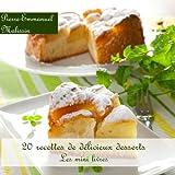 20 Recettes de Délicieux Desserts (Les minis livres t. 7)