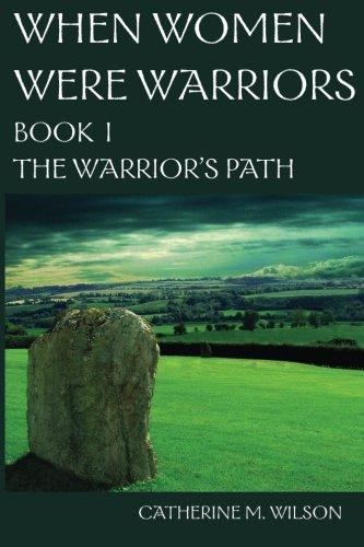 When Women Were Warriors Book I: Volume 1 por Catherine M. Wilson