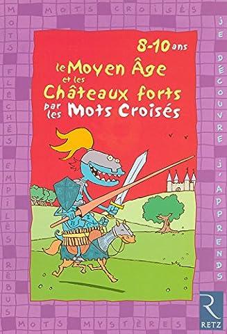 Le Moyen-âge et les châteaux forts par les mots