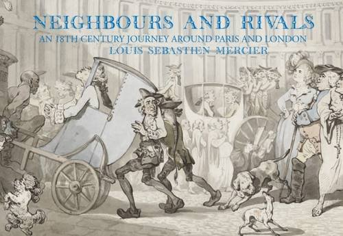 Descargar Libro Neighbours and Rivals: Paris and London de Louis-Sebastien Mercier