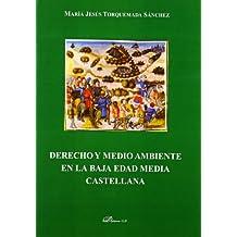 Derecho y Medio Ambiente en la Baja Edad Media Castellana