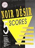 Noir Desir 5 Scores Book