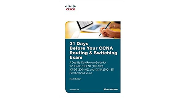 Buy 31 Days Before Your Ccna Routing Switching Exam A Day By Day