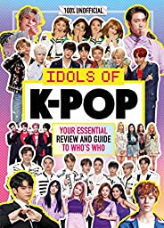 K-Pop: Idols of K-Pop 100% Unofficial - from BTS to BLACKPINK