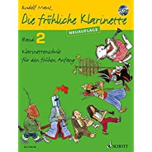 Die fröhliche Klarinette: Klarinettenschule für den frühen Anfang (Überarbeitete Neuauflage). Band 2. Klarinette. Lehrbuch mit CD.