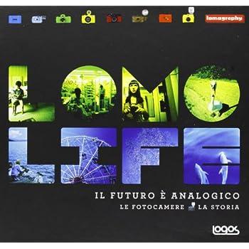 Lomo Life. Il Futuro È Analogico