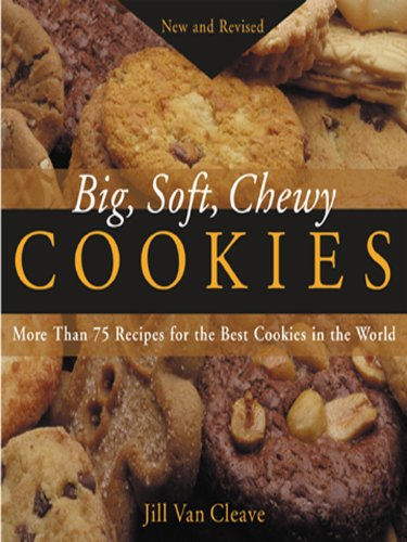 Big, Soft, Chewy Cookies: More Than 75 Recipes for the Best Cookies in the World - Chewy Dolce