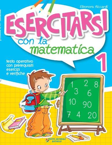 Esercitarsi con la matematica. Per la 1 classe elementare