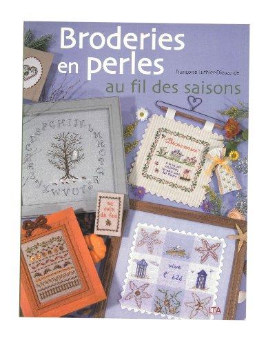 Broderies en perles au fil des saisons par Françoise Luthier-Dieuzaide