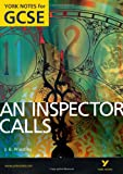 An Inspector Calls: York Notes for GCSE (Grades A*-G) 2010