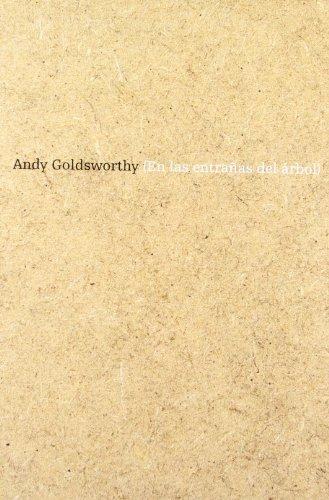 Andy Goldsworthy (en las entrañas del árbol)