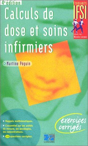 Calculs de dose et soins infirmiers : Exercices corrigés par Martine Péguin