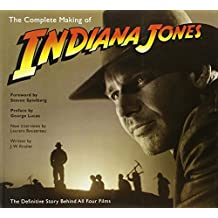The Complete Making of Indiana Jones: The Definitive Story Behind All Four Films by J.W. Rinzler (2008-05-20)