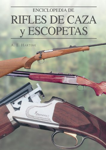 Enciclopedia de rifles de caza y escopetas (Grandes Obras Series/Great Works Series)
