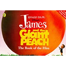 James And the Giant Peach the Book of the Film