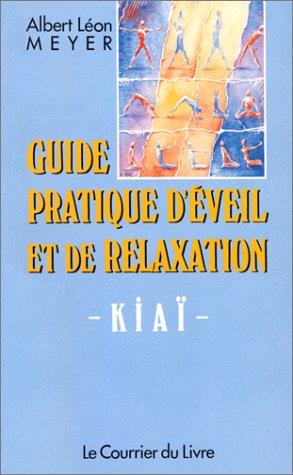 Guide pratique d'éveil et de relaxation kiaï