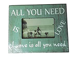 all you need is Love Love is all you need Cadre photo).