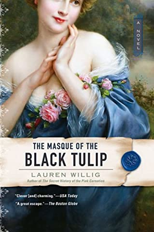 [The Masque of the Black Tulip] (By: Lauren Willig) [published: December, 2006]