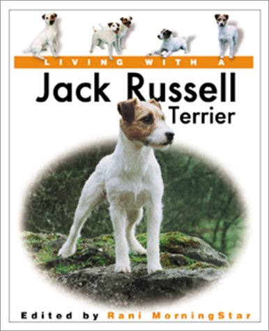 Living With a Jack Russell Terrier (Living With a Pet Series)