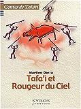 Tafa'i et Rougeur du ciel : contes de Tahiti | Dora, Martine. Auteur
