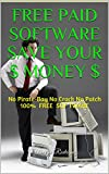 FREE Paid Software Save Your $  MONEY $ : No Pirate-Bay No Crack No Patch 100% FREE SOFTWARE