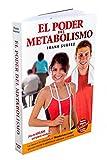 El Poder del Metabolismo - Edición Deluxe con DVD - Sobre 500,000 Ejemplares Vendidos - Mas que una Dieta, un Estilo de Vida - Aprenda a Bajar de Peso Sin Pasar Hambre (Spanish Edition)