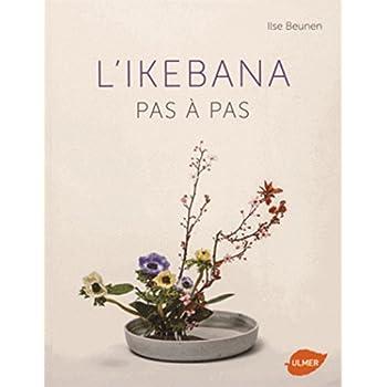 L'Ikebana - Pas à pas