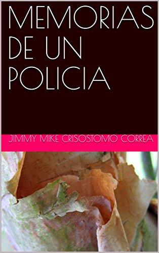 MEMORIAS DE UN POLICIA por JIMMY MIKE CRISOSTOMO CORREA