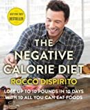 By DiSpirito, Rocco ( Author ) [ The Negative Calorie Diet: Lose Up to 10 Pounds in 10 Days with 10 All You Can Eat Foods By Dec-2015 Hardcover