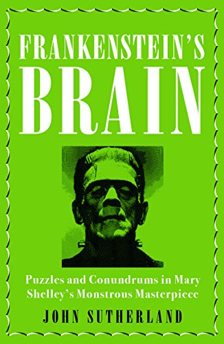 Frankenstein's Brain: Puzzles and Conundrums in Mary Shelley's Monstrous Masterpiece (English...