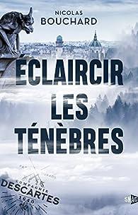 Éclaircir les ténèbres par Nicolas Bouchard