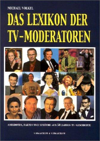Das Lexikon der TV-Moderatoren (Tv-moderatoren)