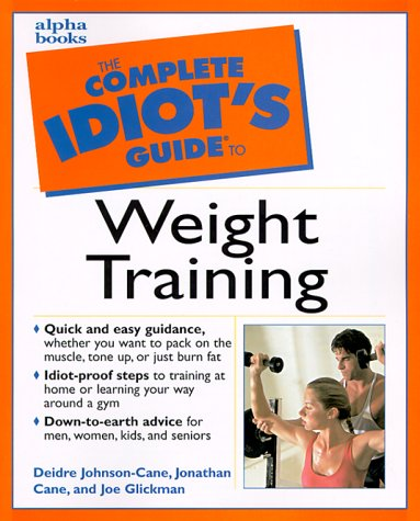 Complete Idiot's Guide to Weight Training (The Complete Idiot's Guide) por Deidre Johnson-Cane