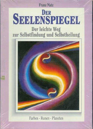 Der Seelenspiegel. Der leichte Weg zur Selbstfindung und Selbstheilung: Buch & 25 Farbkarten (Farbkarte Der Welt)