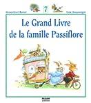 Le Grand Livre de la famille Passiflo...