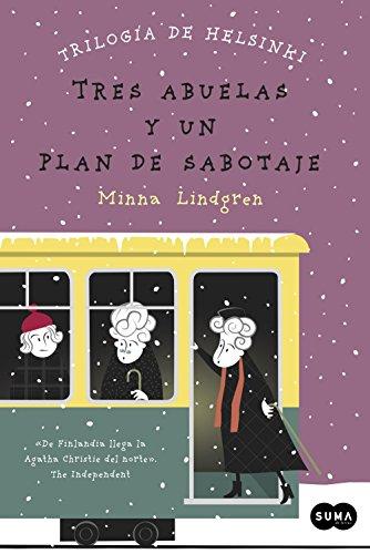 Tres abuelas y un plan de sabotaje (Trilogía de Helsinki 3)