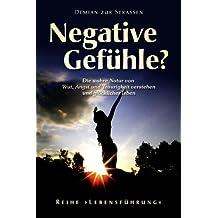 """Negative Gefühle? Die wahre Natur von Wut, Angst und Traurigkeit verstehen und glücklicher leben (Reihe """"Lebensführung"""" 1)"""