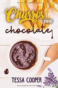 Churros con chocolate: Novela Romántica par Tessa Cooper