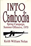 Into Cambodia, Spring Campaign, Summer Offensive, 1970 by Keith William Nolan (1990-05-03)