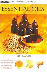 Illustrated Elements of Essential Oils (The Illustrated Elements of...) by Julia Lawless (2002-04-25)