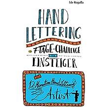 Hand Lettering - 7 Tage Challenge für Einsteiger: Der 12 Minuten Hand Lettering Artist