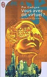 Vous avez dit virtuel ?