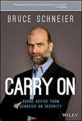 Carry On: Sound Advice from Schneier on Security by Bruce Schneier (2013-12-16)