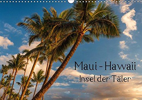 "Maui Hawaii - Insel der Täler (Wandkalender 2019 DIN A3 quer): Maui, das Surferparadies und genannt die ""Insel der Täler"". Maui ist das ... (Monatskalender, 14 Seiten ) (CALVENDO Orte)"