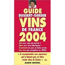 Guide Dussert-Gerber des vins de France 2004