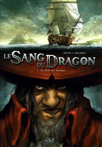 Le Sang du Dragon, Tome 1 : Au-delà des brumes