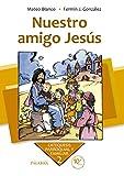 Nuestro amigo Jesús. Curso 2º (Catequesis parroquial y familiar)