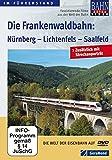 Die Frankenwaldbahn: Nürnberg - Lichtenfels - Saalfeld