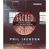 Sacred Hoops: Spiritual Lessons Of A Hardwood Warrior