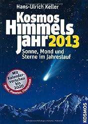 Kosmos Himmelsjahr 2014: Sonne. Mond und Sterne im Jahreslauf von Keller. Hans-Ulrich (2013) Taschenbuch